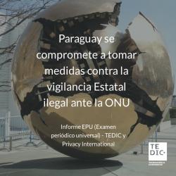 Paraguay se compromete a tomar medidas contra la vigilancia estatal ilegal ante la ONU