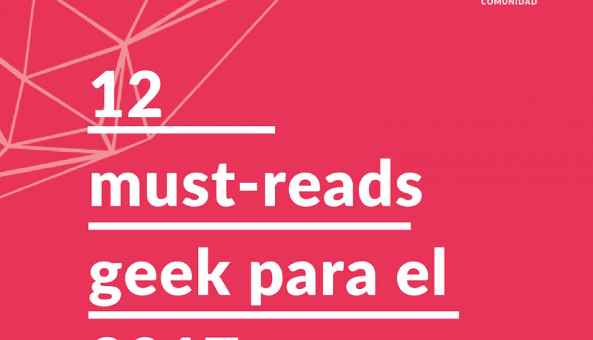 12 must-reads geek para el 2017