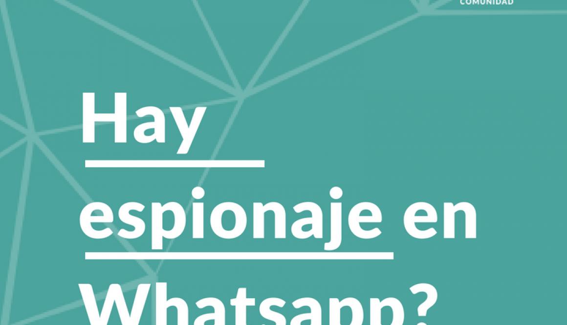 Hay espionaje en Whastapp