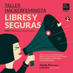 Libres y seguras: Se viene el taller hackerfeminista con comunicadoras y periodistas