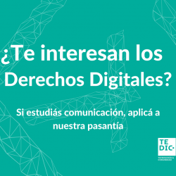 Si sos estudiante en tus últimos años de Comunicación y te interesan los derechos digitales(1)