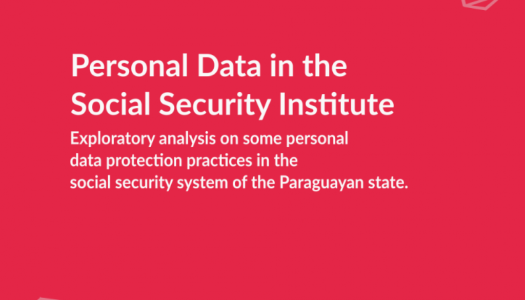 """Cover of the research """"Exploratory analysis on some personal data protection practices in the social security system of the Paraguayan state"""""""
