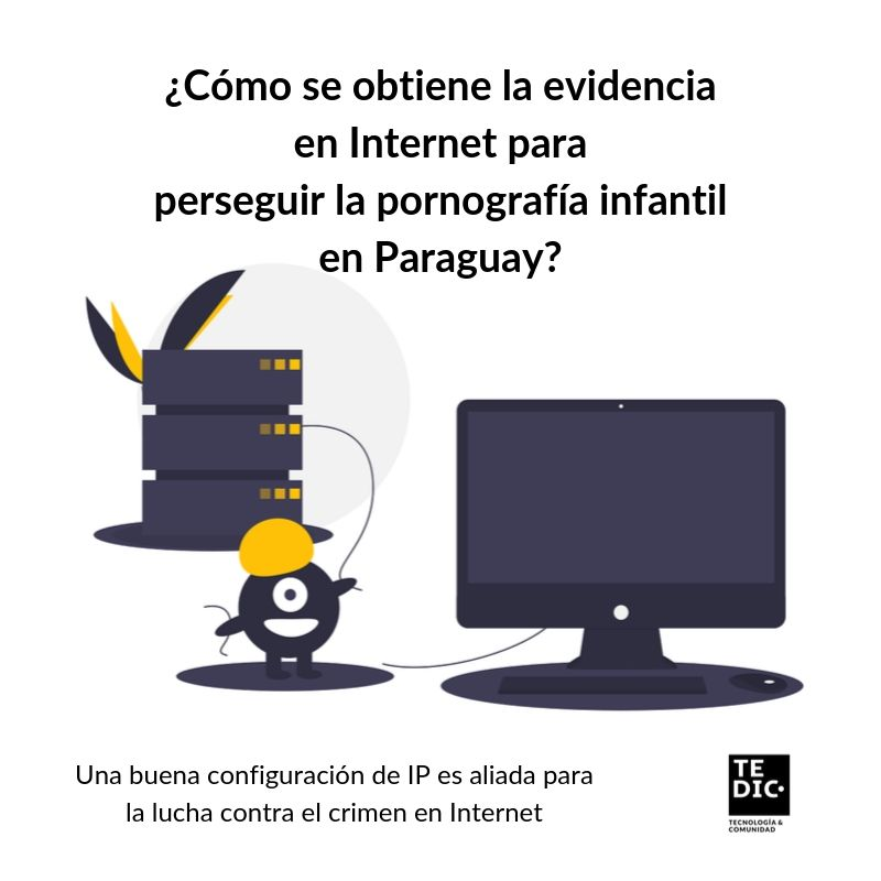 ¿Cómo se obtiene la evidencia en Internet para perseguir hechos punibles en Paraguay_