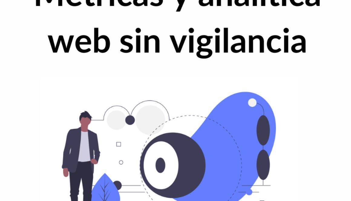 Métrica  y analítica web sin vigilancia